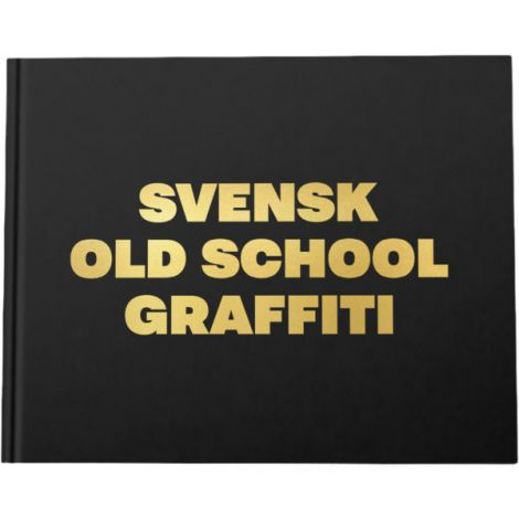 Svensk Old School Graffiti