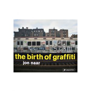 The birth of Graffiti - Jon Naar