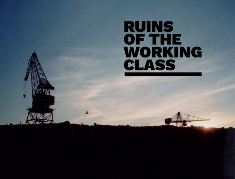 Ruins Of The Working Class